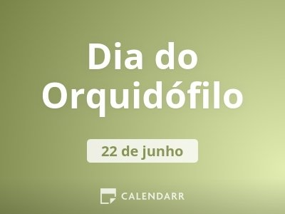 Dia do Orquidófilo