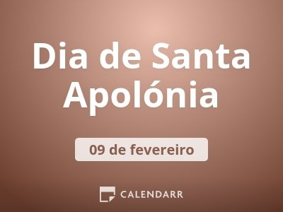 Dia de Santa Apolónia