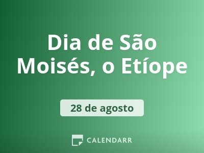 Dia de São Moisés, o Etíope