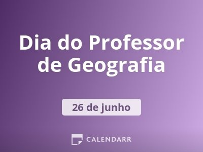 Dia do Professor de Geografia