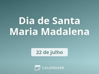 Dia de Santa Maria Madalena