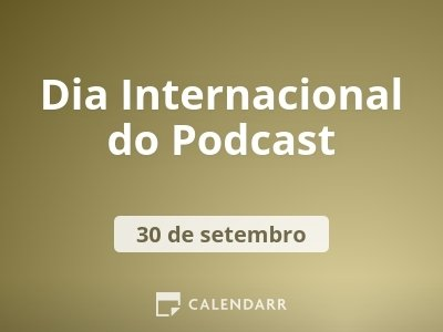 Dia Internacional do Podcast