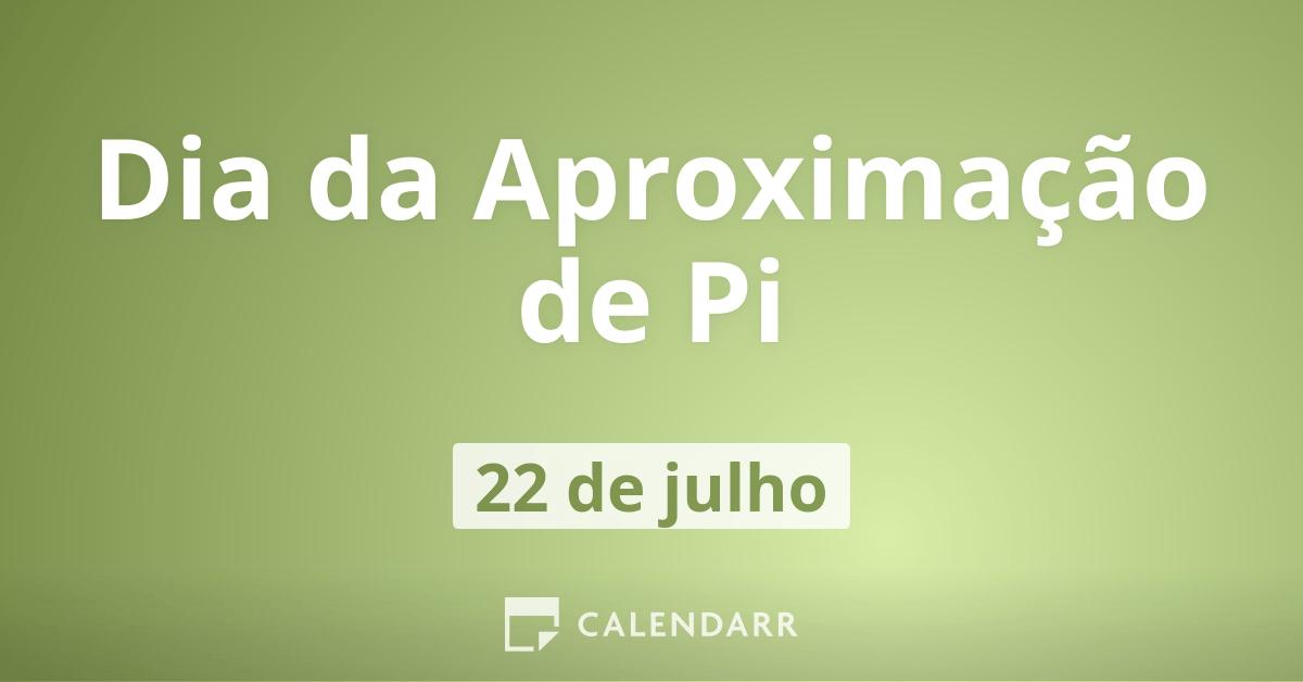 Dia da Aproximação de Pi | 22 de julho