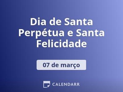 Dia de Santa Perpétua e Santa Felicidade