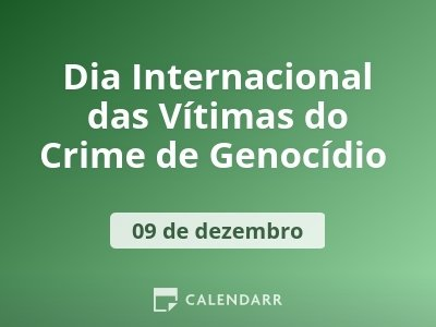 Dia Internacional das Vítimas do Crime de Genocídio