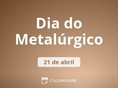 Dia do Metalúrgico