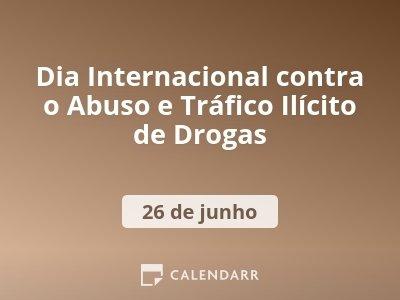 Dia Internacional contra o Abuso e Tráfico Ilícito de Drogas
