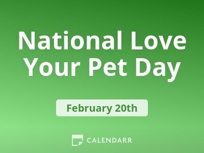National Love Your Pet Day