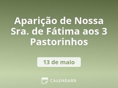 Aparição de Nossa Sra. de Fátima aos 3 Pastorinhos