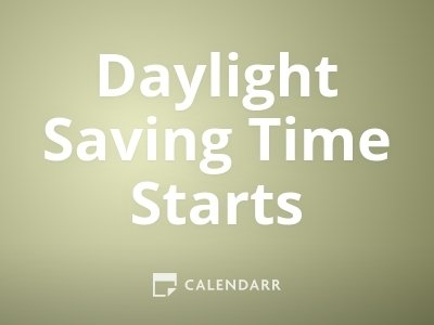 Daylight Saving Time Starts