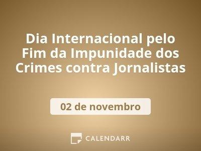 Dia Internacional pelo Fim da Impunidade dos Crimes contra Jornalistas