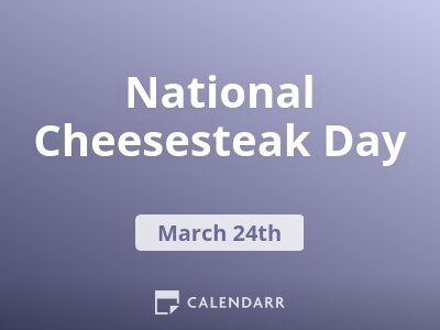 National Cheesesteak Day