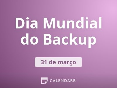Dia Mundial do Backup