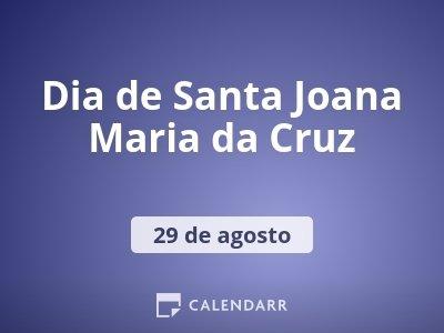 Dia de Santa Joana Maria da Cruz