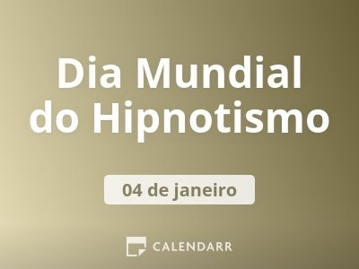 Dia Mundial do Hipnotismo