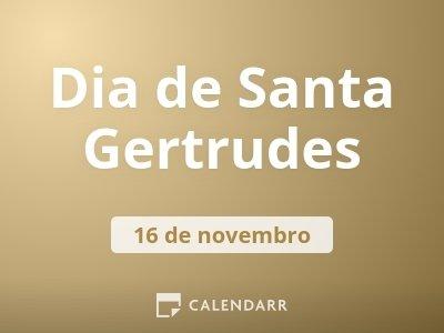 Dia de Santa Gertrudes