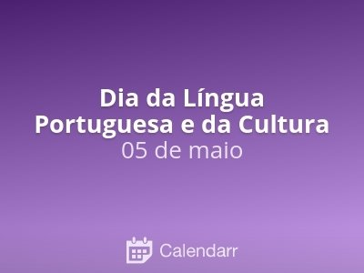Dia da Língua Portuguesa e da Cultura
