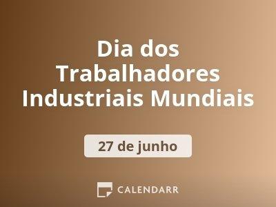Dia dos Trabalhadores Industriais Mundiais