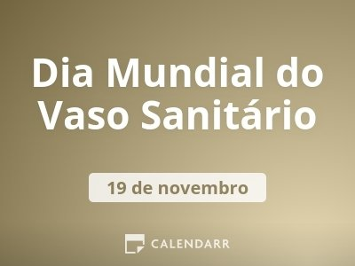 Dia Mundial do Vaso Sanitário