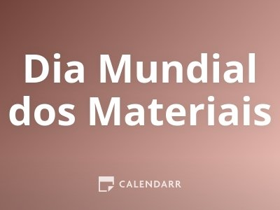 Dia Mundial dos Materiais
