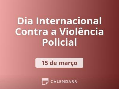 Dia Internacional Contra a Violência Policial