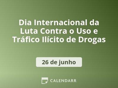 Dia Internacional da Luta Contra o Uso e Tráfico Ilícito de Drogas