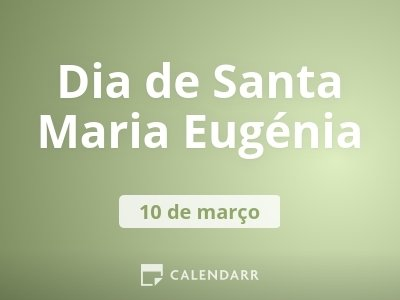 Dia de Santa Maria Eugénia