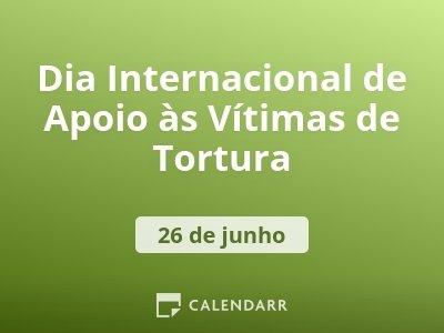 Dia Internacional de Apoio às Vitimas de Tortura