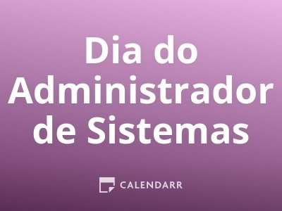 Dia do Administrador de Sistemas
