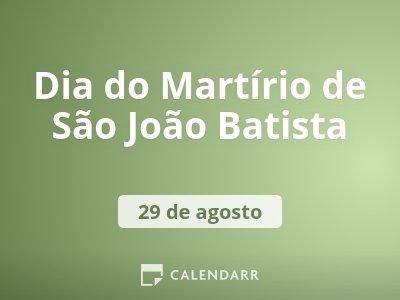 Dia do Martírio de São João Batista