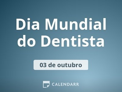 Dia Mundial do Dentista