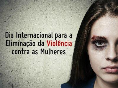 Dia Internacional para a Eliminação da Violência Contra as Mulheres