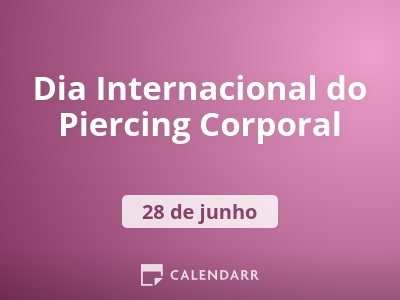 Dia Internacional do Piercing Corporal