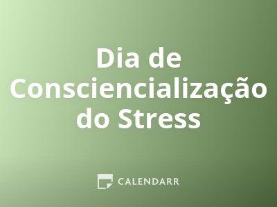 Dia de Consciencialização do Stress