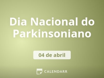 Dia Nacional do Parkinsoniano