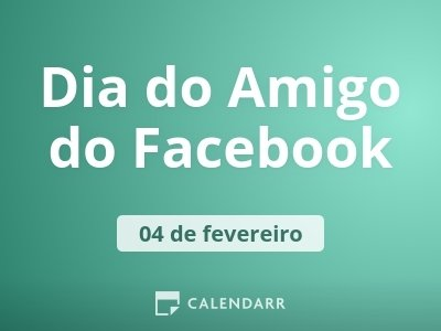 Dia do Amigo do Facebook