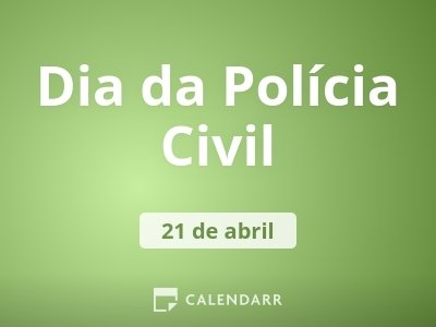 Dia da Polícia Civil