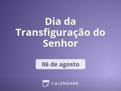 Dia da Transfiguração do Senhor