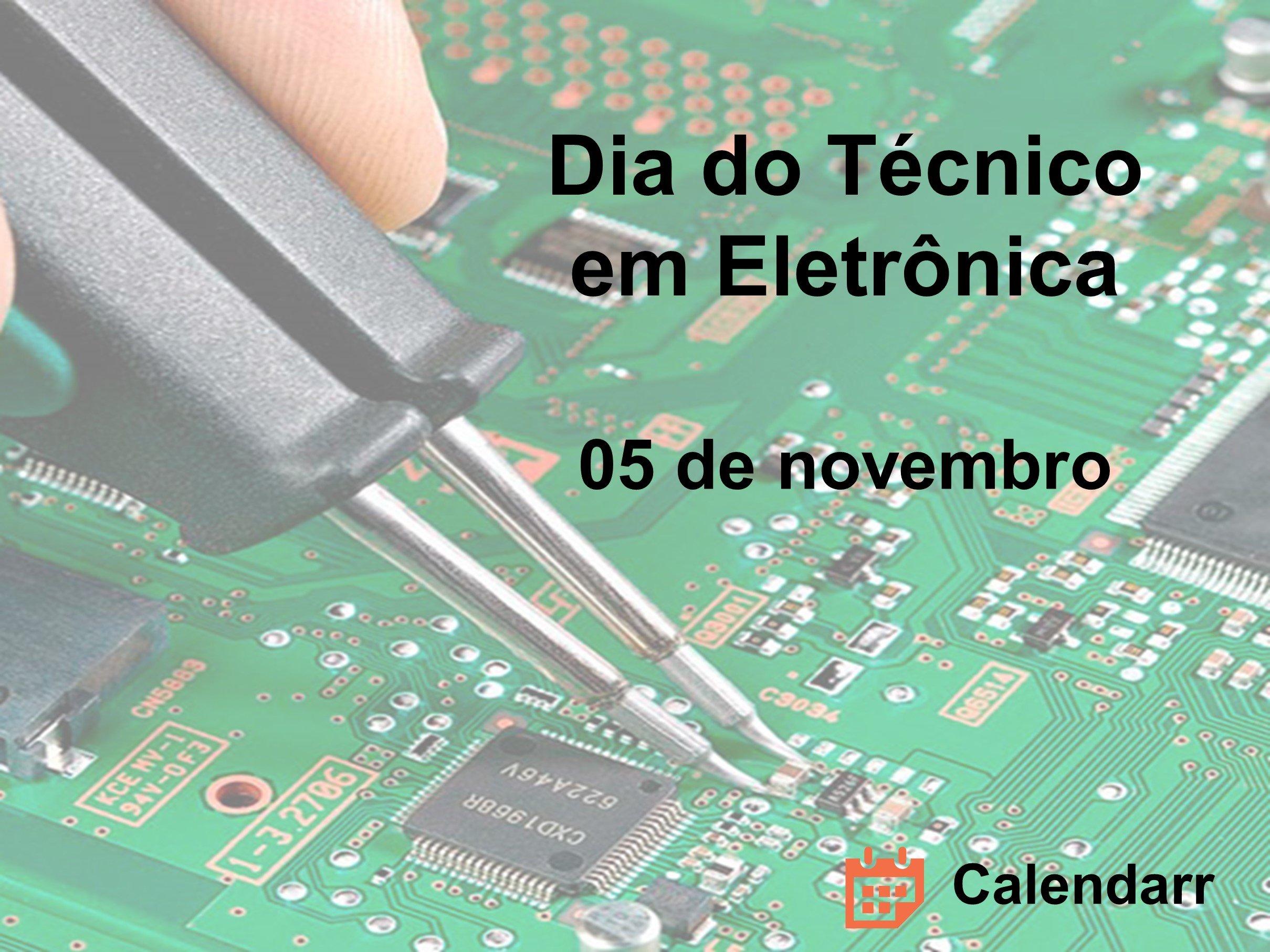 Dia do Técnico em Eletrônica