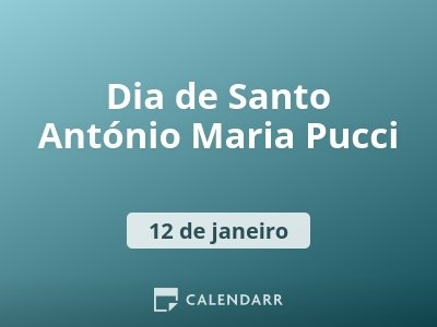 Dia de Santo António Maria Pucci