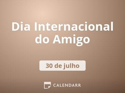 Dia Internacional do Amigo