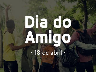 Dia Do Amigo 18 De Abril