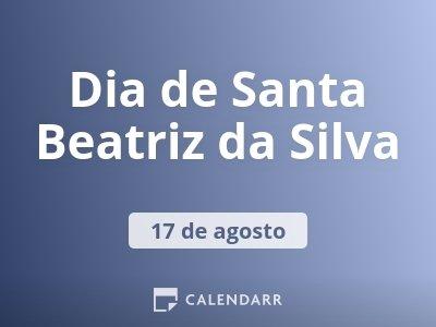 Dia de Santa Beatriz da Silva