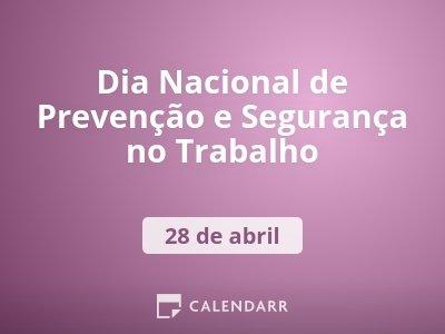 Dia Nacional de Prevenção e Segurança no Trabalho