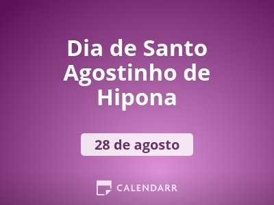 Dia de Santo Agostinho de Hipona