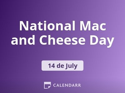 National Mac and Cheese Day