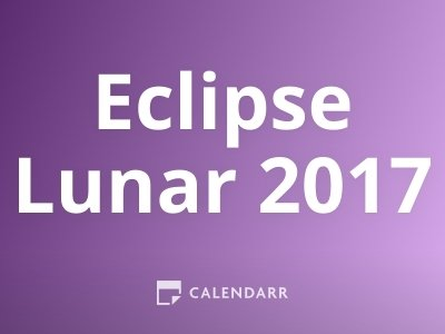 Eclipse Lunar 2017