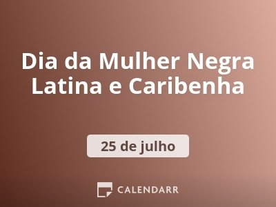 Dia daMulher Negra Latina e Caribenha