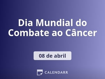 Dia Mundial do Combate ao Câncer