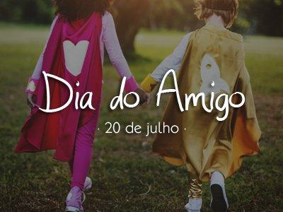 Dia do Amigo e Internacional da Amizade